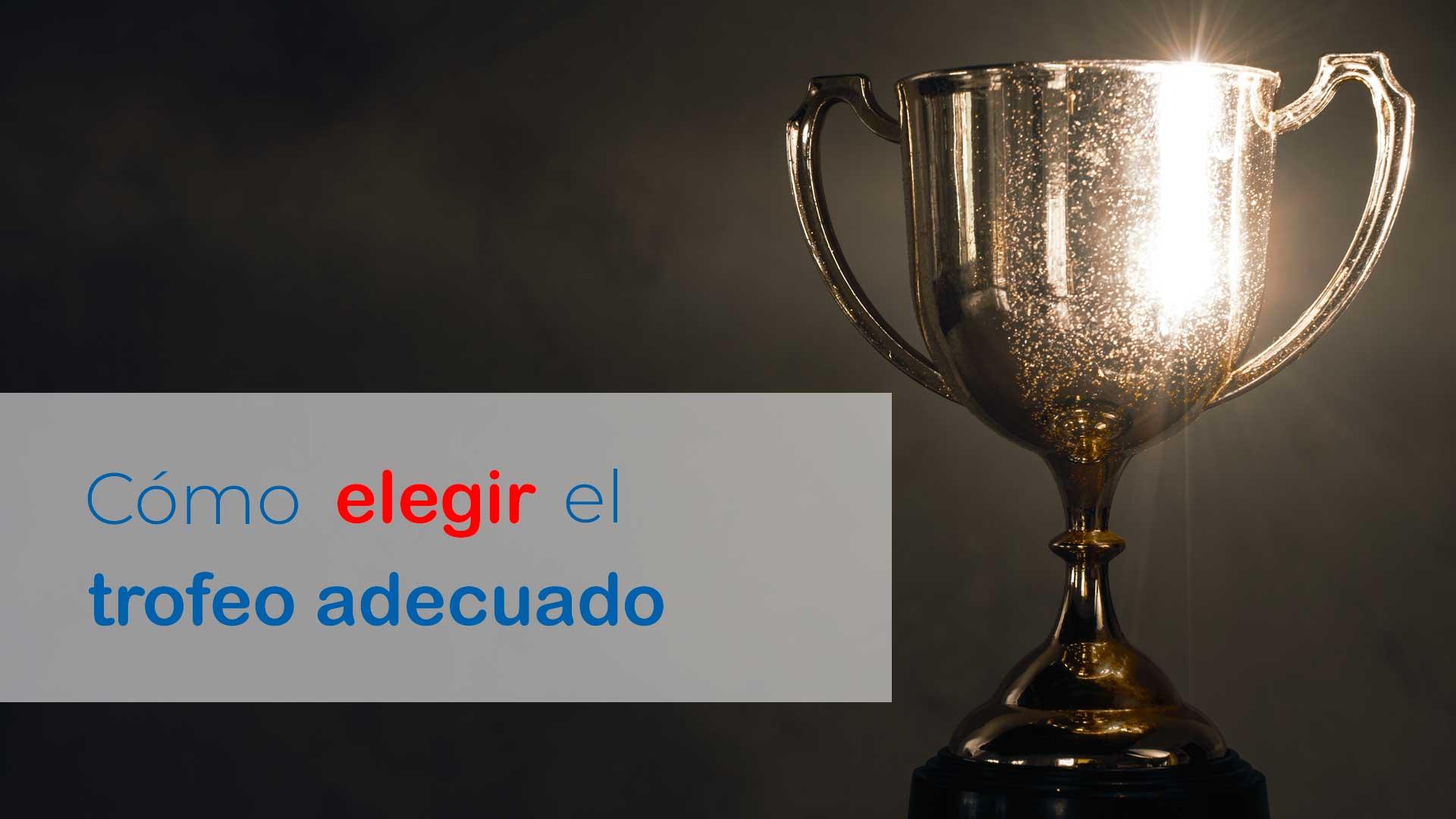 Blog trofeo adecuado