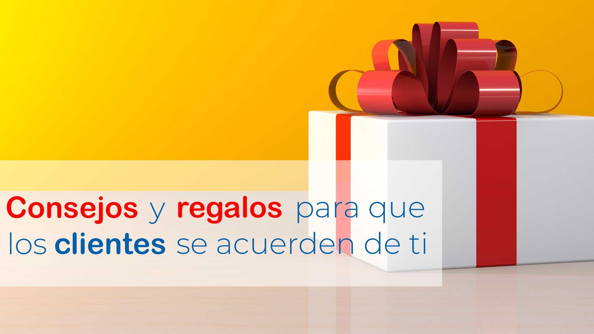 consejos-regalos-clientes-se-acuerden-de-ti